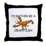 I'd Rather Be A Crayfish Throw Pillow