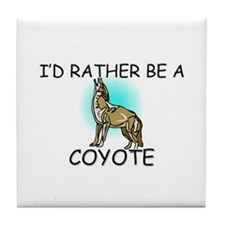 I'd Rather Be A Coyote Tile Coaster