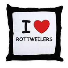 I love ROTTWEILERS Throw Pillow