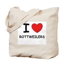 I love ROTTWEILERS Tote Bag