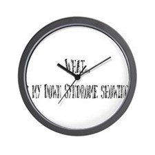 What? is my Down Syndrome Sho Wall Clock