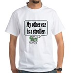My other car is a stroller - White T-Shirt