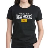 I'd Rather Be In New Mexico Tee