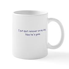 Spot Remover Dog Humor Mug