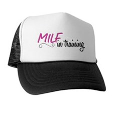 Milf in training. Trucker Hat