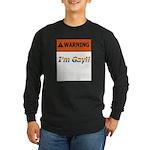 Warning I'm Gay Long Sleeve Dark T-Shirt