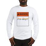 Warning I'm Gay Long Sleeve T-Shirt