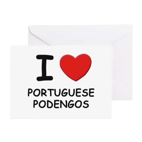 I love PORTUGUESE PODENGOS Greeting Cards (Pk of 1