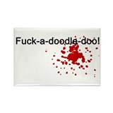F*ck-a-doodle-doo Rectangle Magnet
