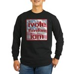 Think, Vote, Be with this Long Sleeve Dark T-Shirt
