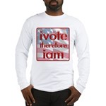 Think, Vote, Be with this Long Sleeve T-Shirt
