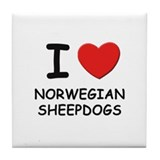 I love NORWEGIAN SHEEPDOGS Tile Coaster