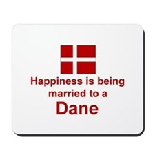 Happily Married To A Dane Mousepad
