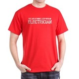 Feel Safe With An Electrician Tee-Shirt