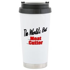 """The World's Best Meat Cutter"" Ceramic Travel Mug"