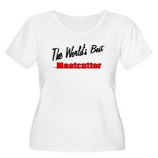 """The World's Best Meatcutter"" T-Shirt"