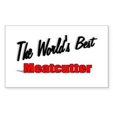 """The World's Best Meatcutter"" Rectangle Decal"