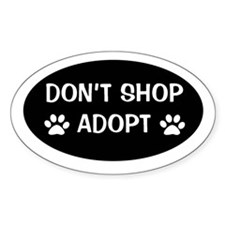 Don't shop, adopt Oval Stickers