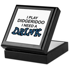Didgeridoo Need a Drink Keepsake Box