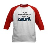 Didgeridoo Need a Drink Tee