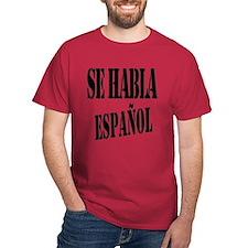 Se habla espanol - Spanish speaking T-Shirt
