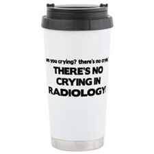 There's No Crying Radiology Travel Mug