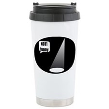 Not Funny Ceramic Travel Mug