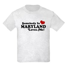 Somebody in Maryland Loves me T-Shirt