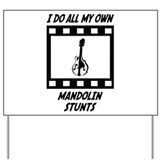 Mandolin Stunts Yard Sign