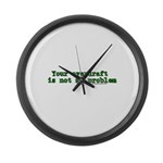 Your Overdraft is Not My Prob Large Wall Clock