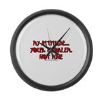 My Attitude Your Problem Large Wall Clock