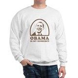 Obama is my homeboy Sweatshirt