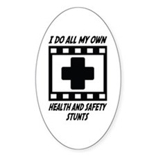 Health and Safety Stunts Oval Decal