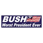 Bush: Worst President Ever Bumper Sticker
