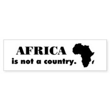 Africa is not a country Bumper Bumper Sticker