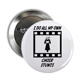 "Choir Stunts 2.25"" Button"