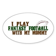 Fantasy Football with Mommy Oval Sticker (10 pk)