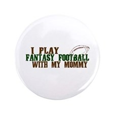 "Fantasy Football with Mommy 3.5"" Button"