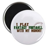 "Fantasy Football with Mommy 2.25"" Magnet (100 pack"