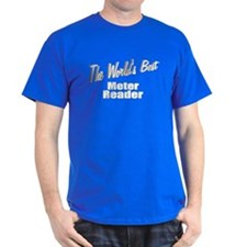 """The World's Best Meter Reader"" T-Shirt"