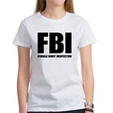 FBI - Female Body Inspector Tee