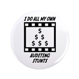 "Auditing Stunts 3.5"" Button (100 pack)"