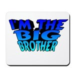 I'm The Big Brother Mousepad