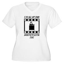 Administrative Assisting Stunts T-Shirt