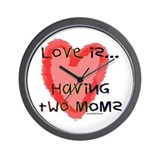 Love is Two Moms Wall Clock