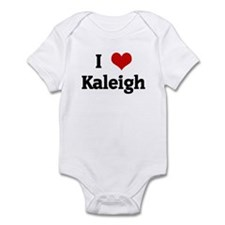 I Love Kaleigh Infant Bodysuit