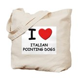I love ITALIAN POINTING DOGS Tote Bag