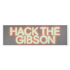 Hack the Gibson Bumper Bumper Sticker