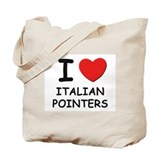 I love ITALIAN POINTERS Tote Bag