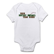 Your Fantasy Football Team Sucks Infant Bodysuit